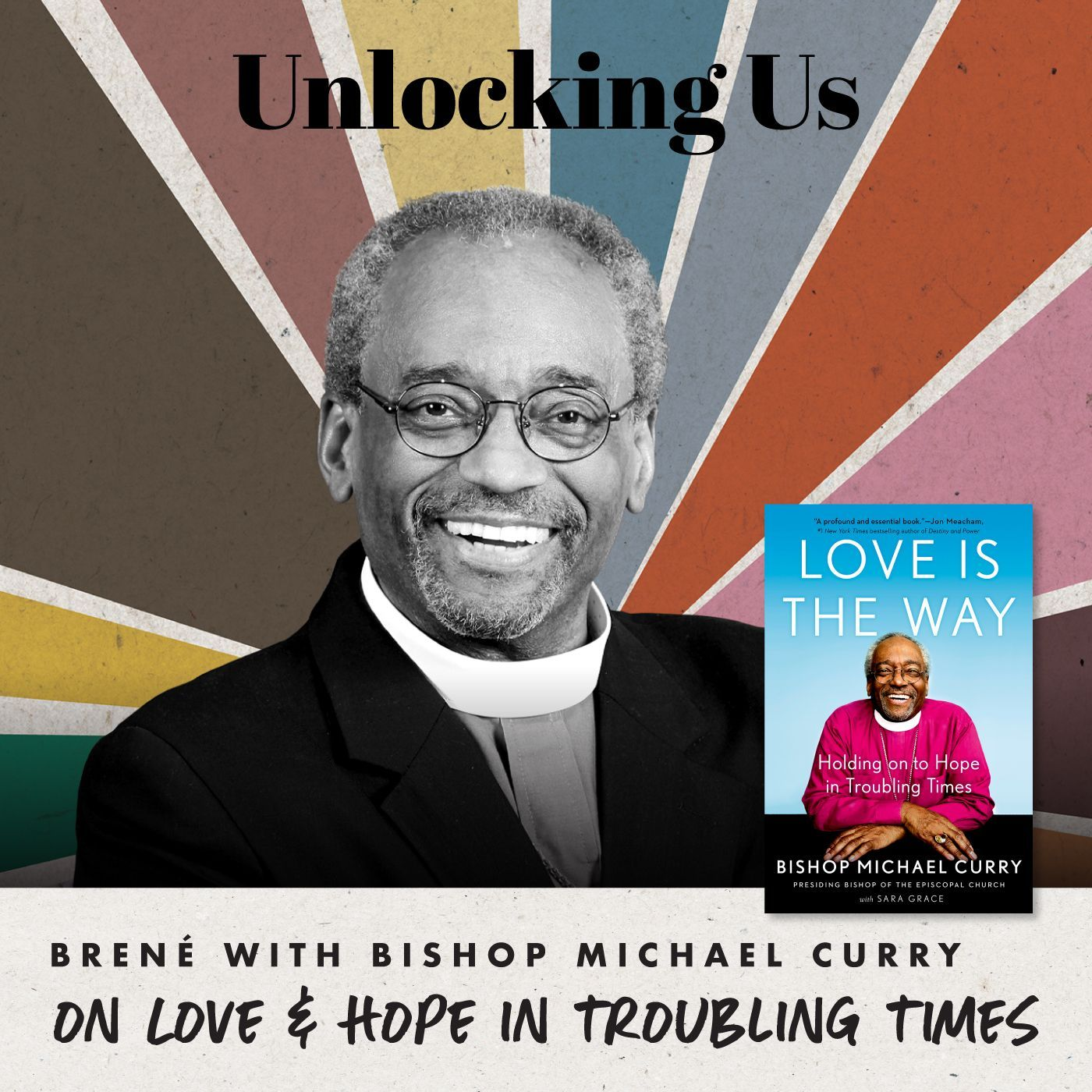 Brené with Bishop Michael Curry on Love & Hope in Troubling Times