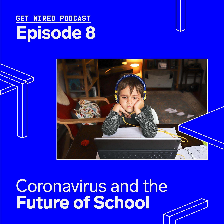 Coronavirus and the Future of School