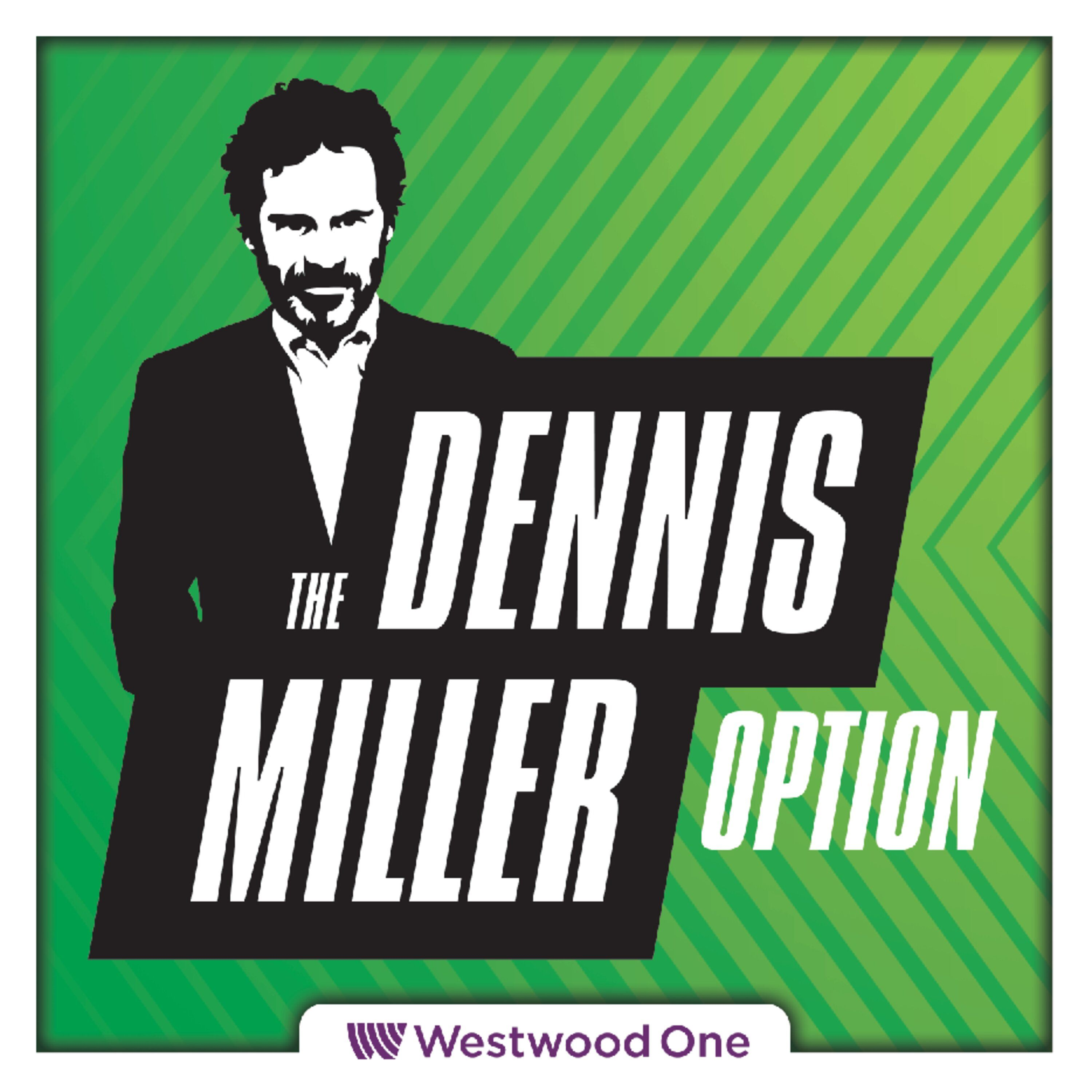 S1 E43 Democrats 2020 Ticket – The All New Dennis Miller