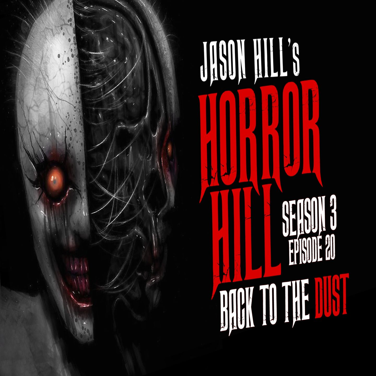 "20: S3E20 – ""Back to the Dust"" – Horror Hill"