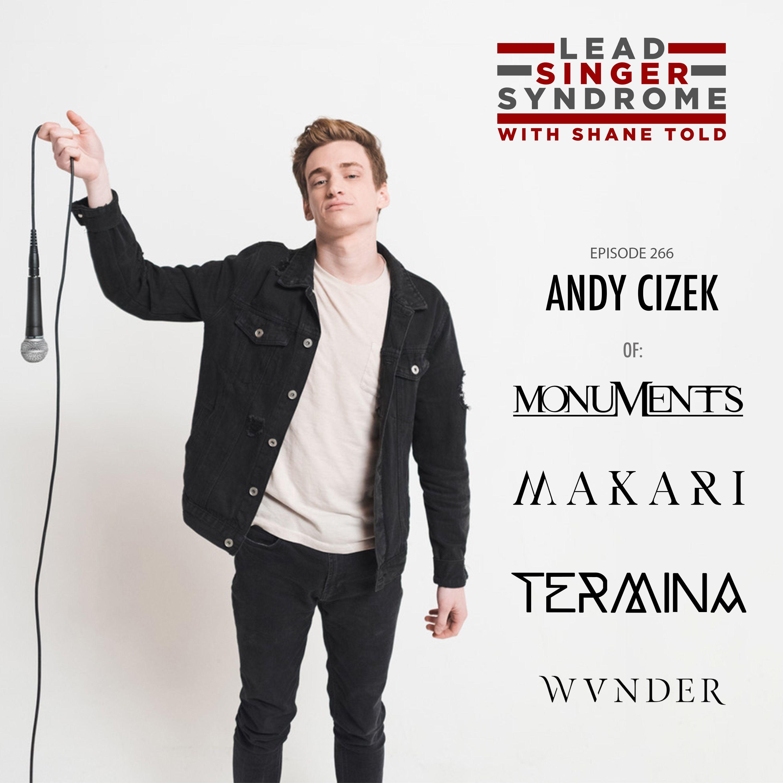 Andy Cizek (Monuments, Makari, Termina, WVNDER)