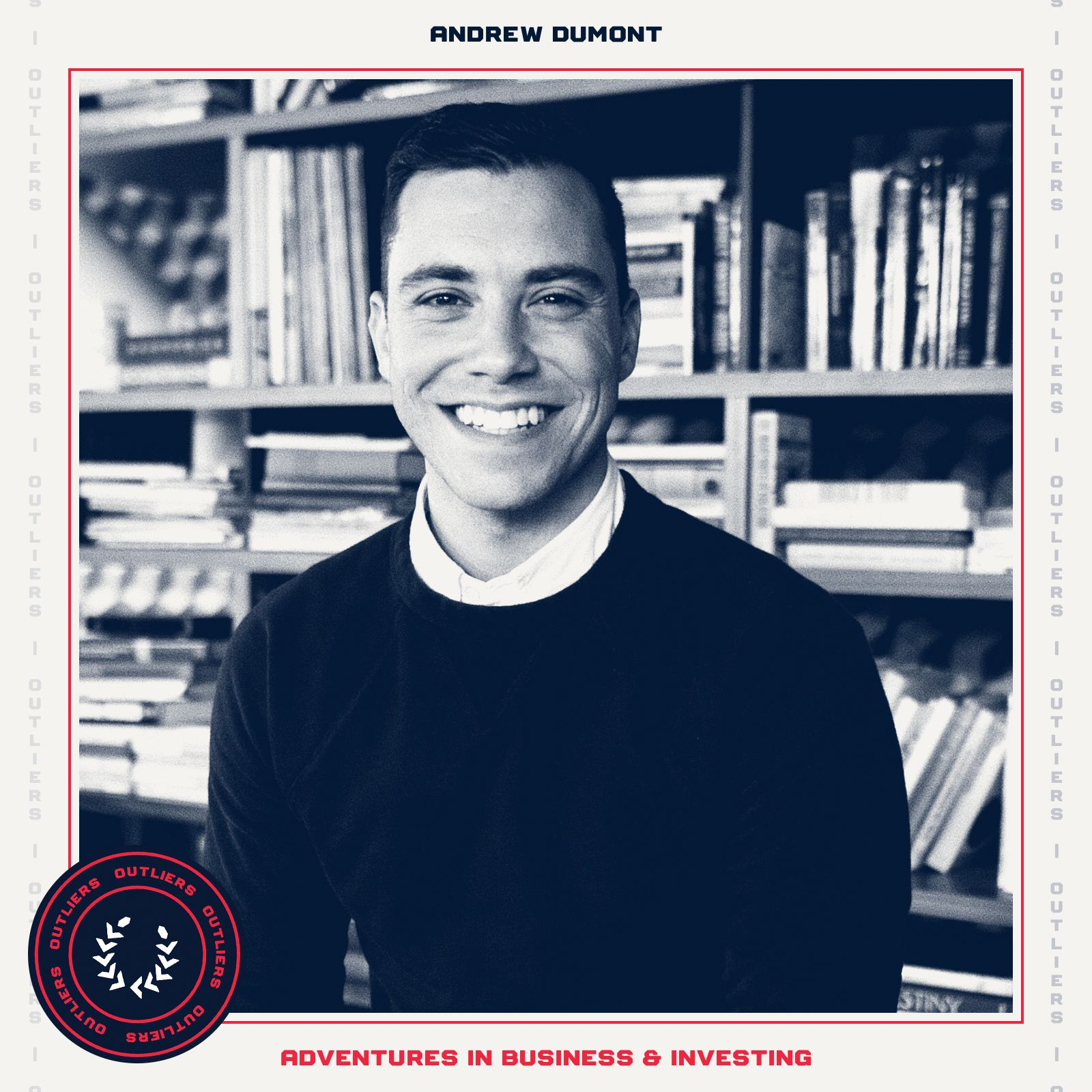 #17 Andrew Dumont: Adventures in Business and Investing