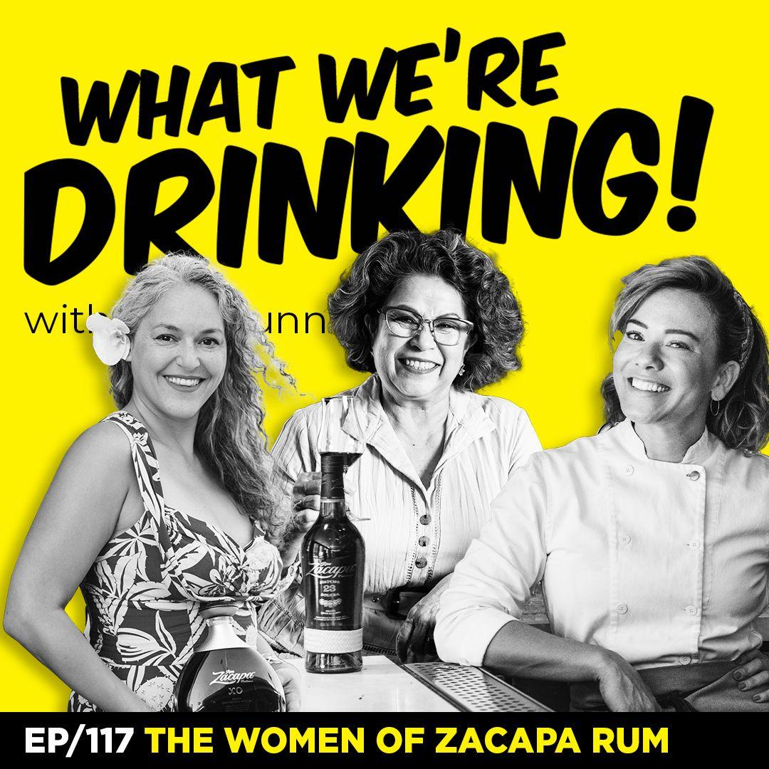 117. The Women of Zacapa Rum
