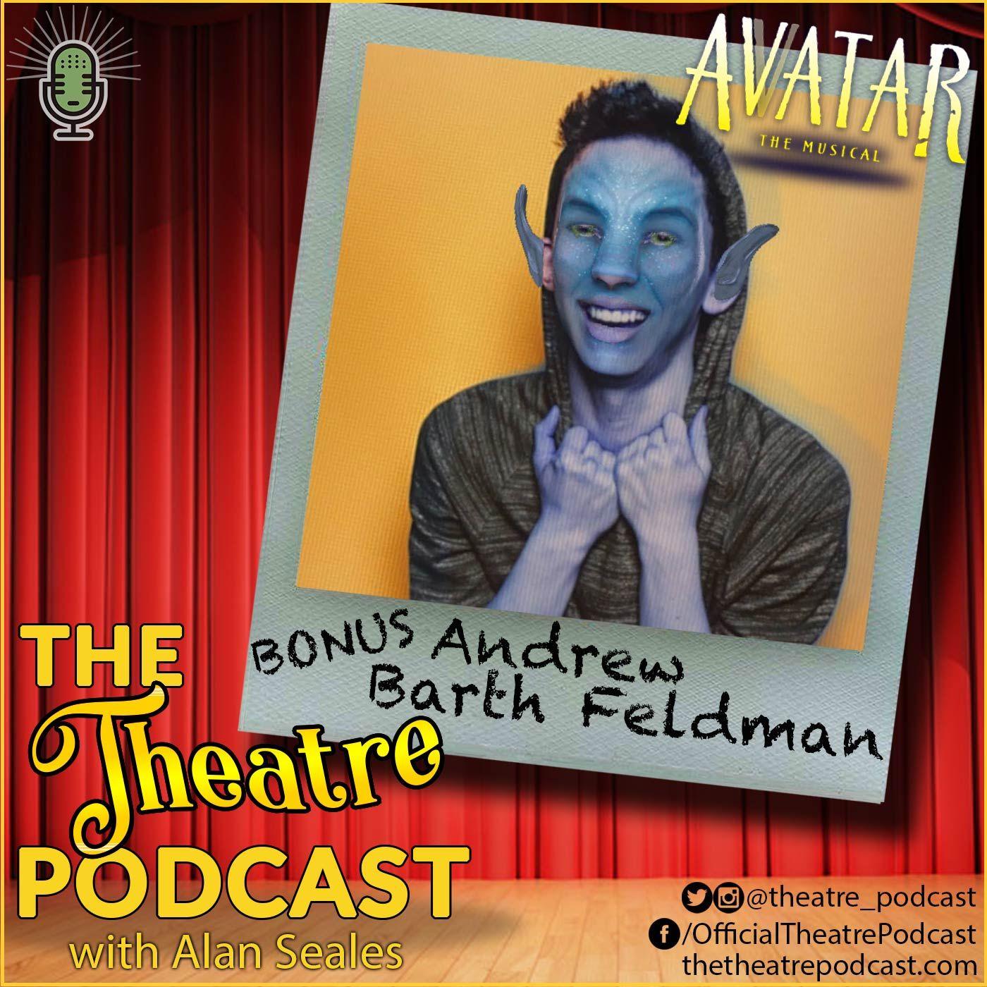 BONUS - Andrew Barth Feldman on The Theater Podcast with Alan Seales