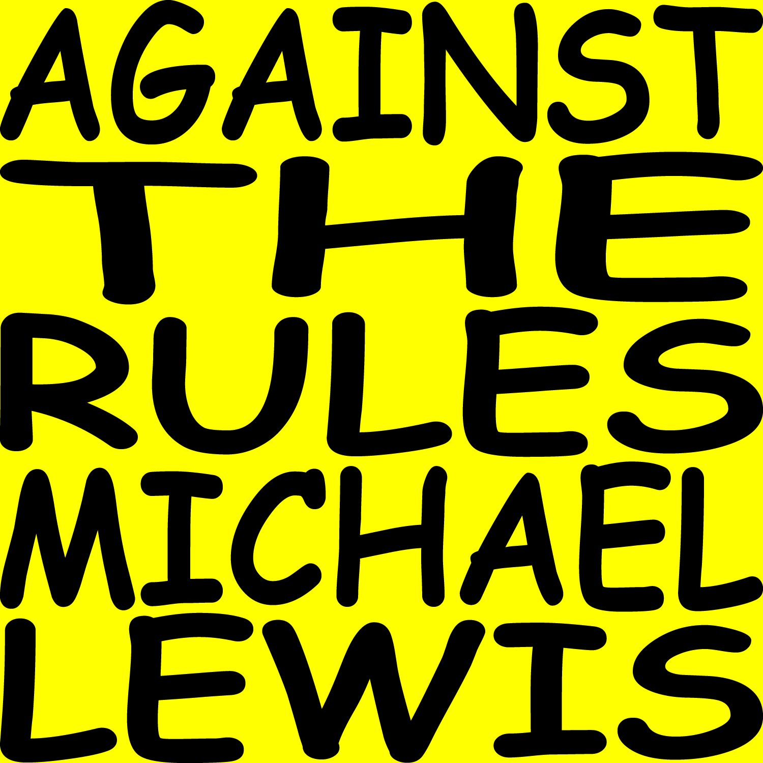 Image of Against the Rules with Michael Lewis podcast