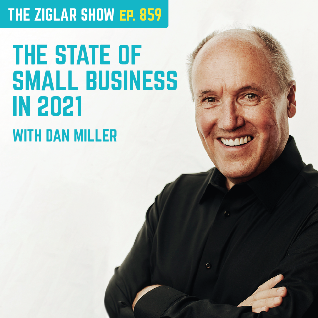 859: The State of Small Business in 2021 | Dan Miller