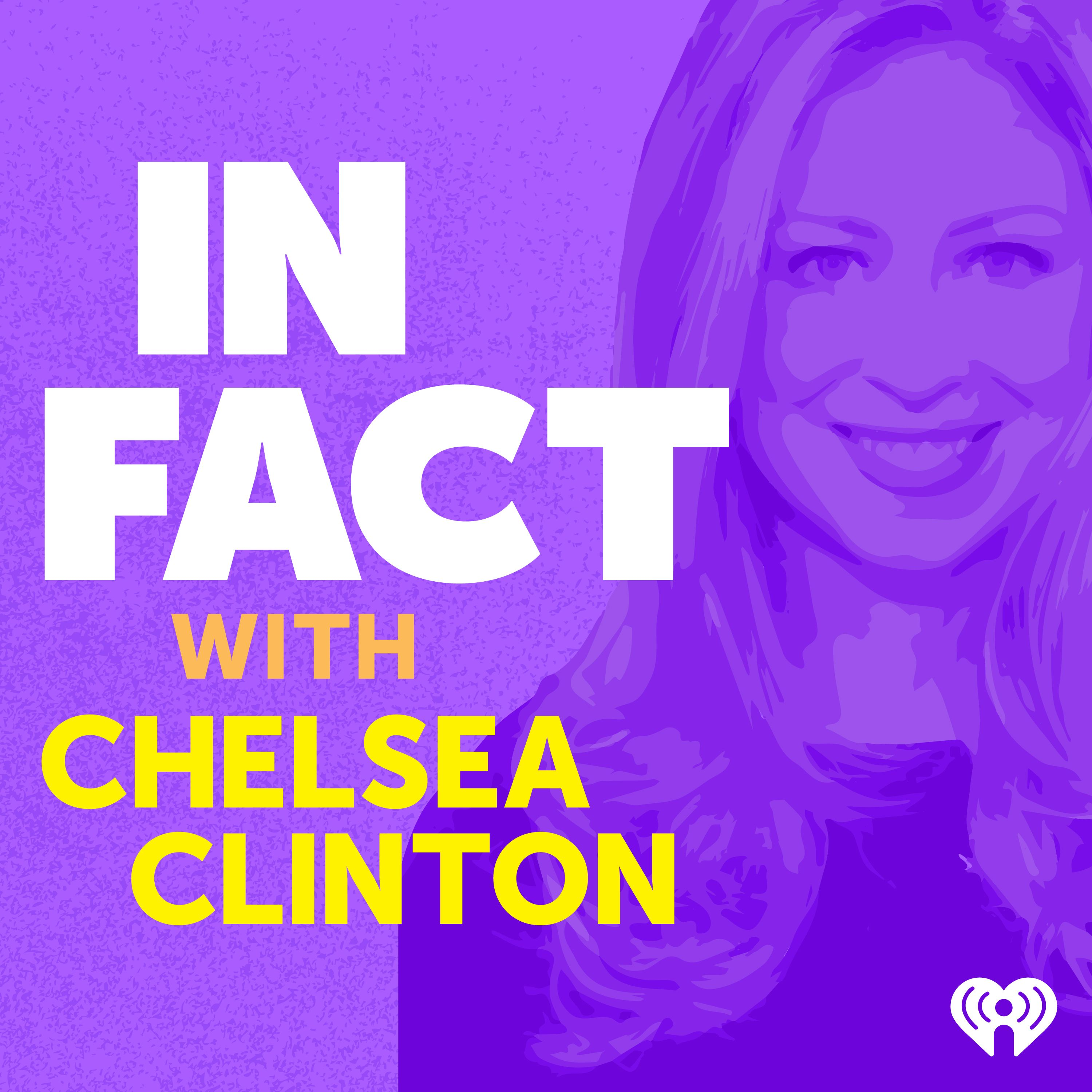 Introducing: In Fact with Chelsea Clinton