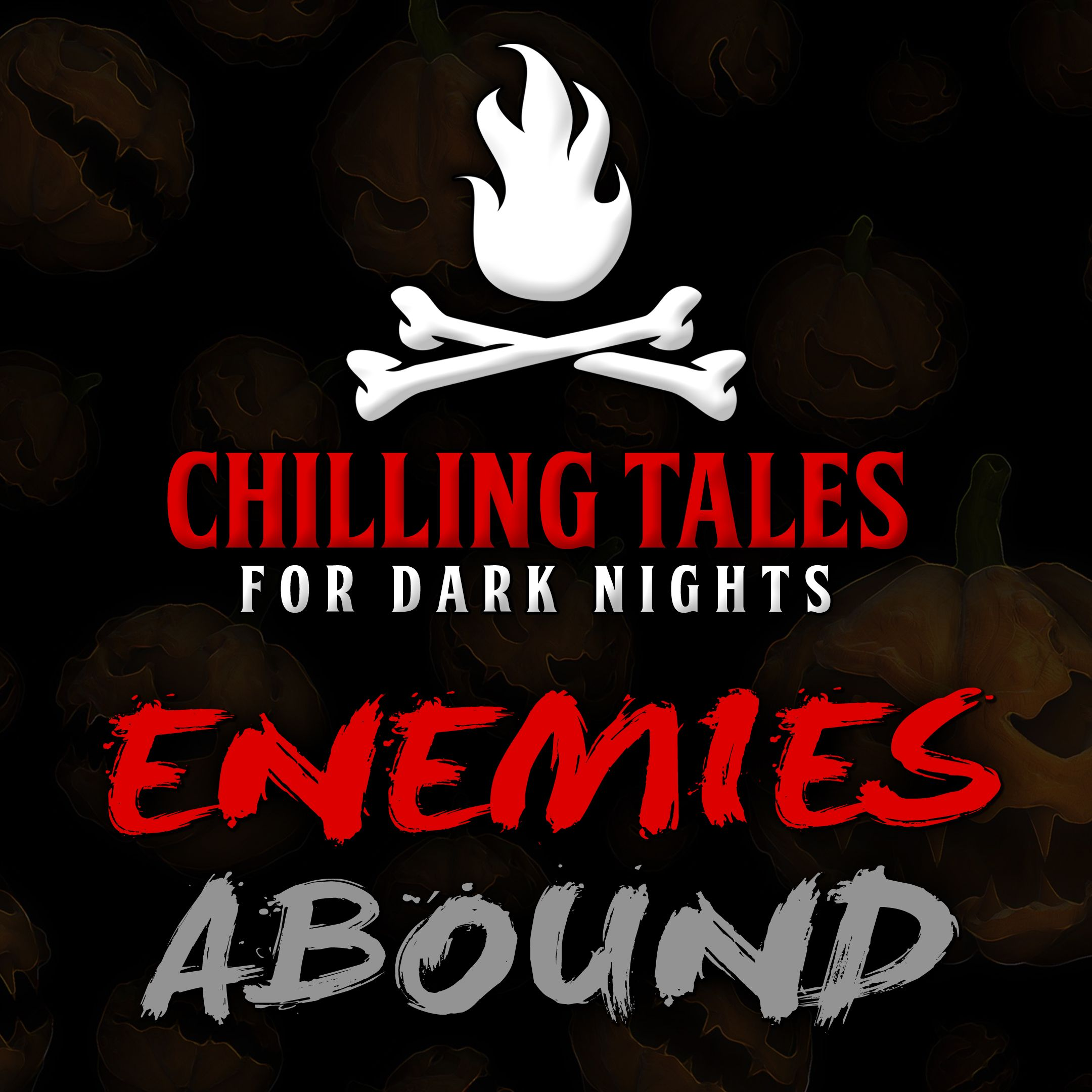 47: Enemies Abound – Chilling Tales for Dark Nights