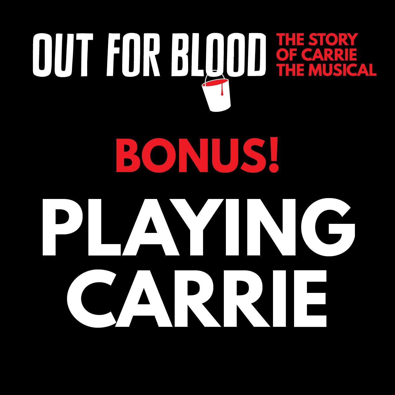 Bonus! Playing Carrie