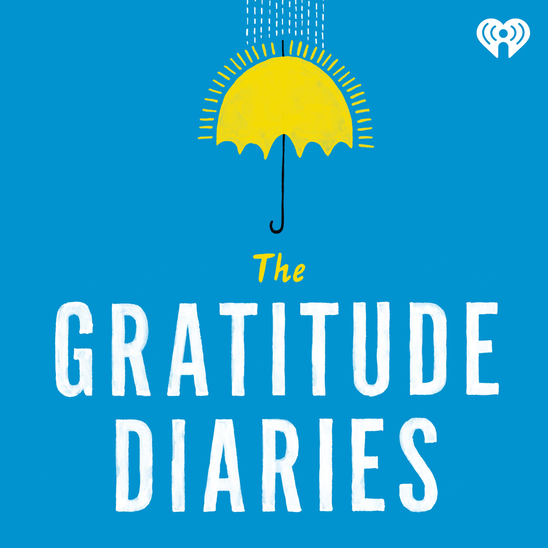 Introducing: The Gratitude Diaries an iHeartRadio Original