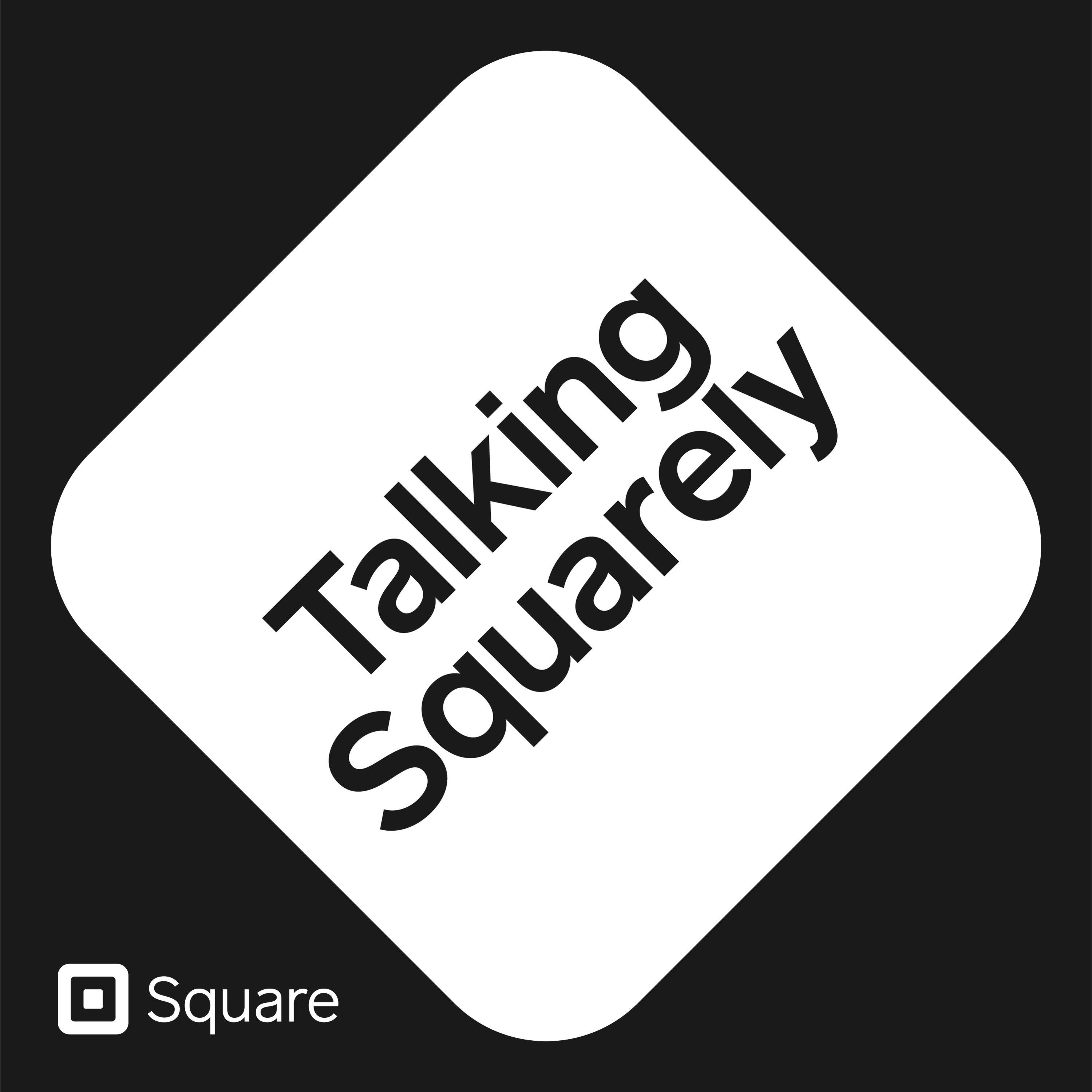 Talking Squarely | Running a Small Business