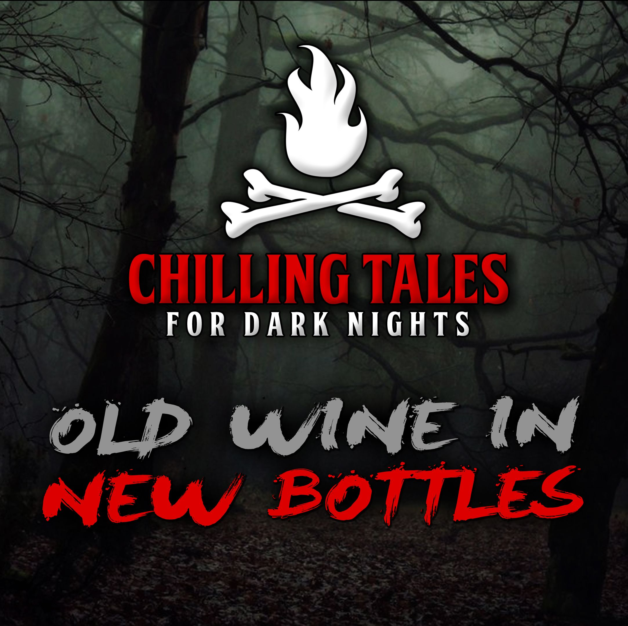 73: Old Wine in New Bottles – Chilling Tales for Dark Nights
