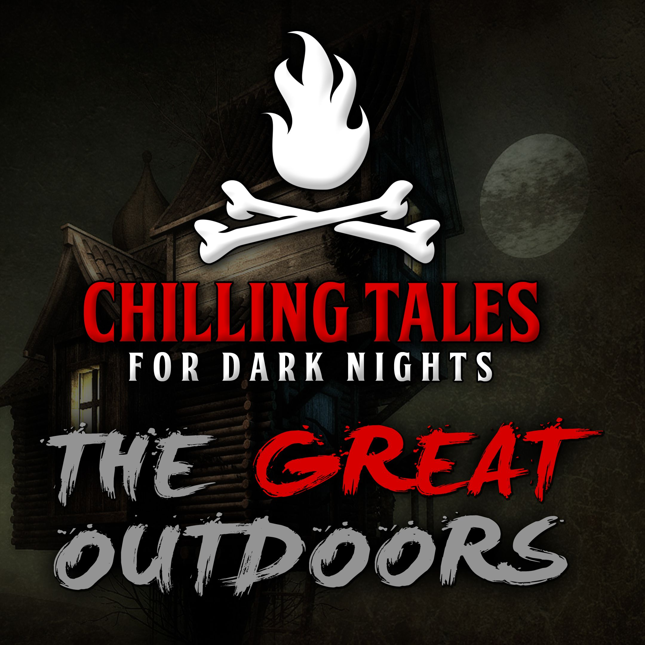 39: The Great Outdoors – Chilling Tales for Dark Nights