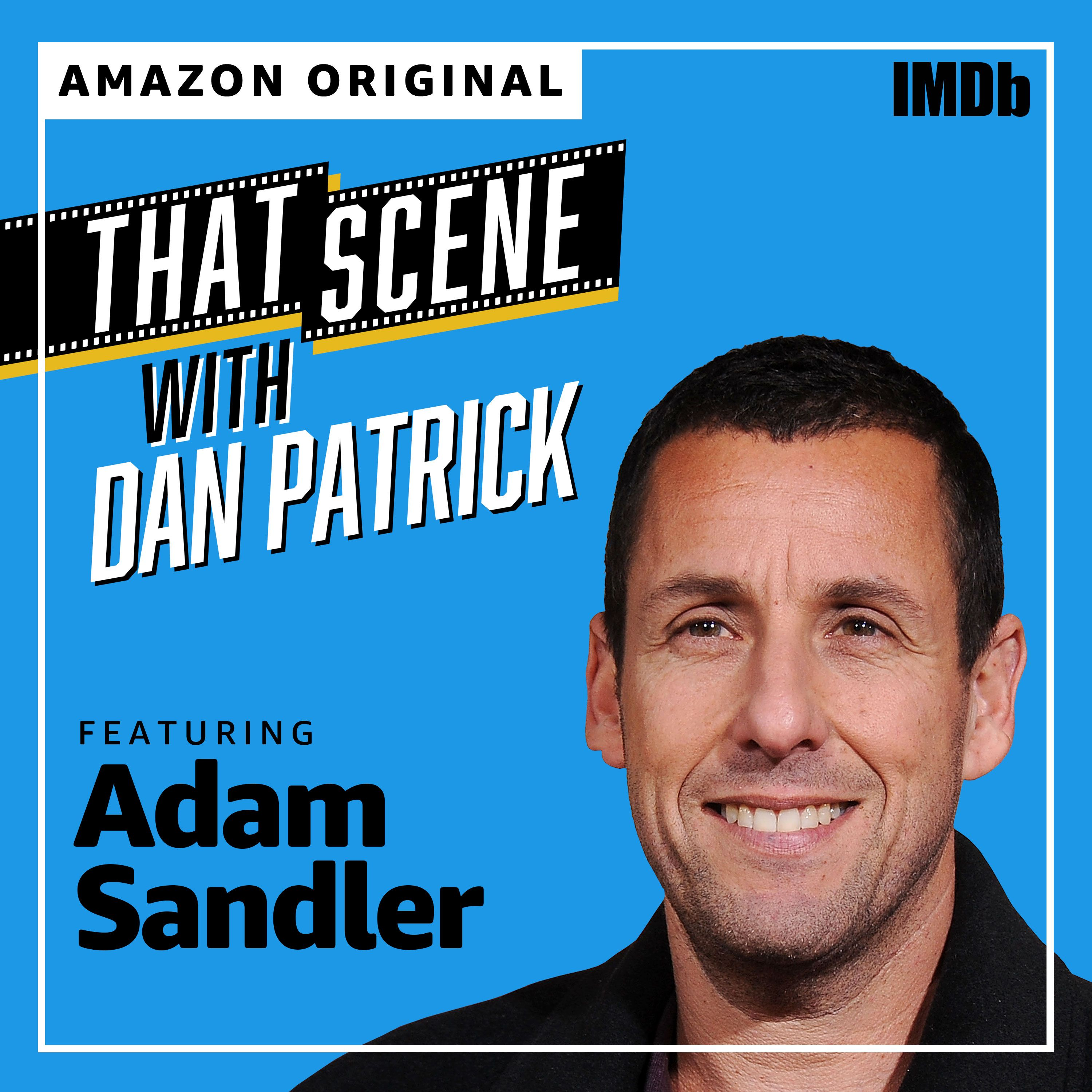 "Introducing ""That Scene with Dan Patrick"" - featuring Adam Sandler"