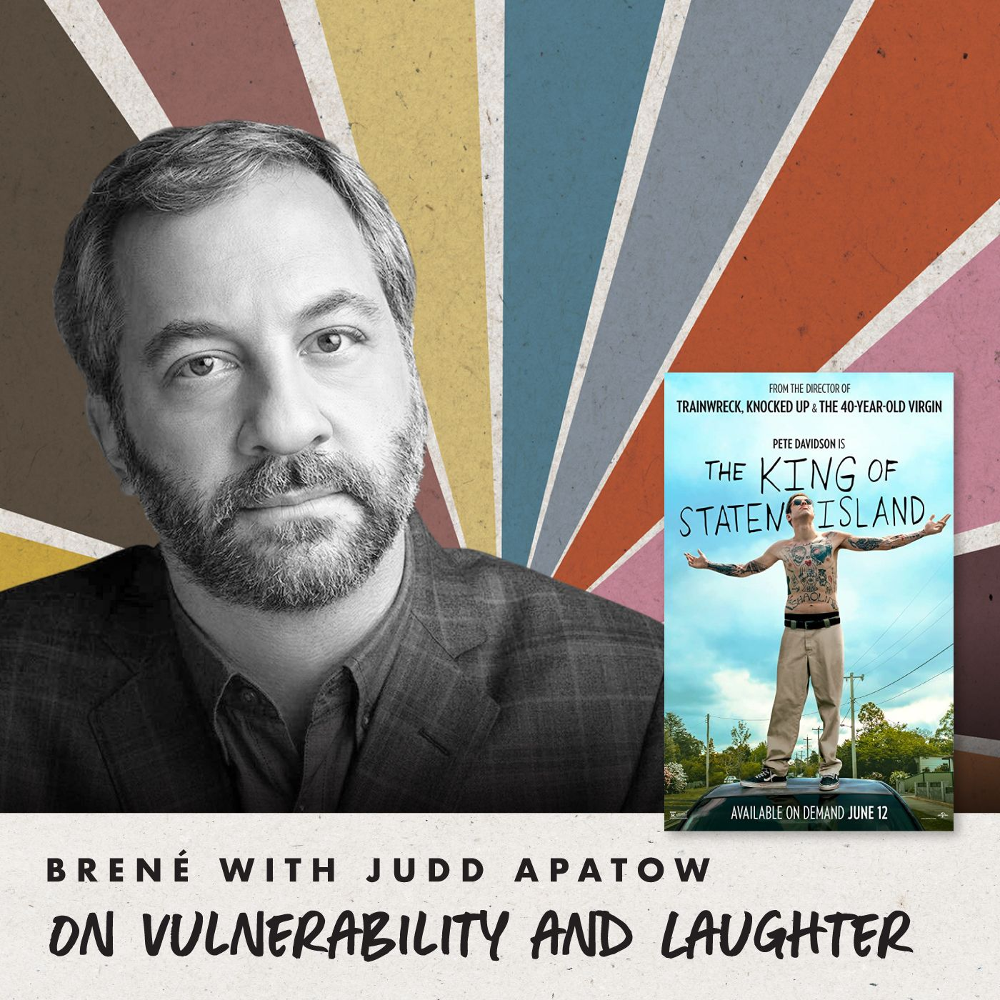 Brené with Judd Apatow on Vulnerability and Laughter