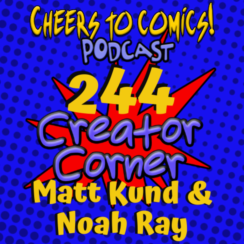 #244- Creator Corner: Matt Kund & Noah Ray (Dino Thrashers)