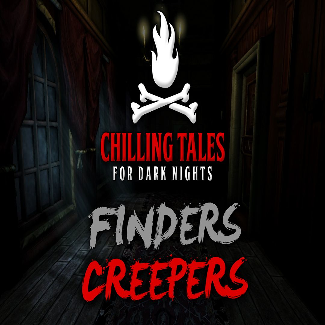 48: Finders Creepers – Chilling Tales for Dark Nights