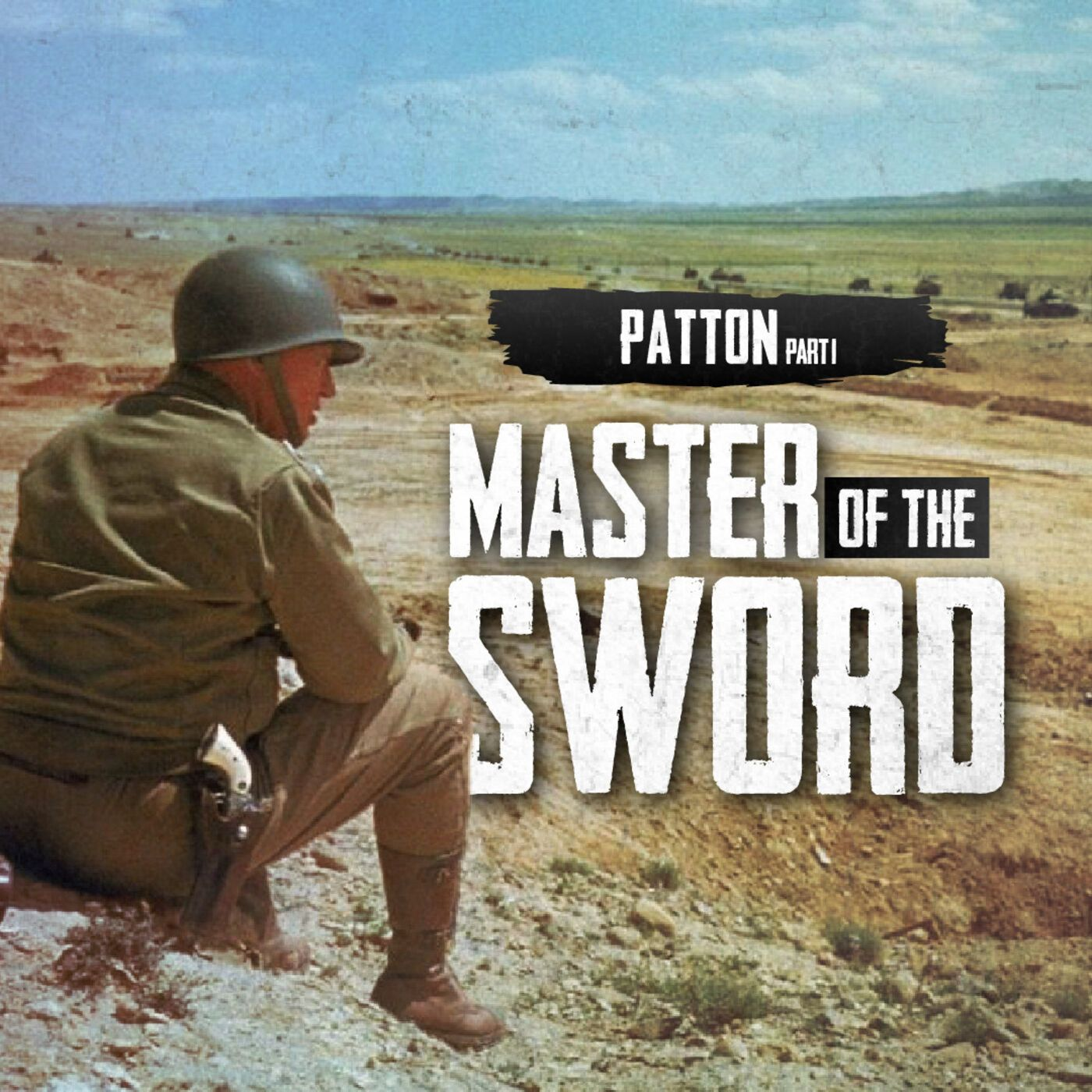 Patton, Part One: Master of the Sword